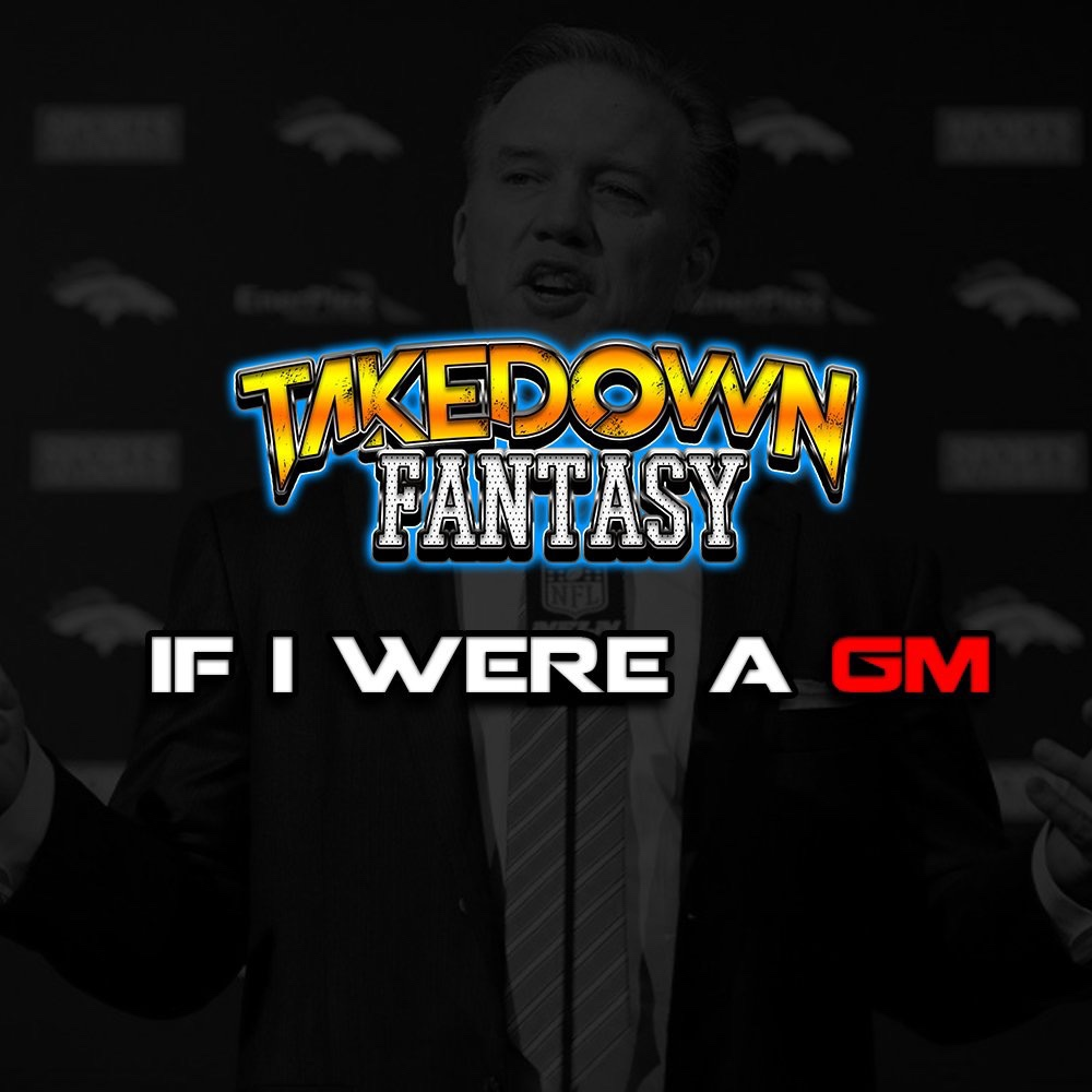 If I Were A GM- Denver Broncos